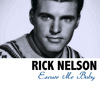 Rick Nelson - Excuse Me Baby