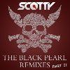 Scotty - The Black Pearl (Remixes, Pt. II)