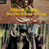 Miklós Rózsa - Miklos Rosza: Ben-Hur & King of the Kings
