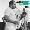 James Moody - Just Moody, Vol. 2