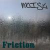 Moist - Friction