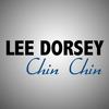 Lee Dorsey - Chin Chin