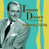 Tommy Dorsey and His Orchestra - Sentimental Swing