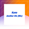 Kano - Another Life (Mix)