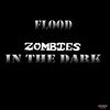 Flood - Zombies in the Dark