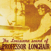 Professor Longhair - Mardi Gras in New Orleans (The Louisiana Sound)