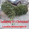 Loudon Wainwright III - Suddenly It's Christmas - Single