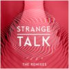 Strange Talk - Strange Talk - The Remixes