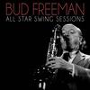 Bud Freeman - All Star Swing Sessions