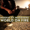Matisyahu - World on Fire (feat. Matisyahu)