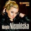 Magda Niewinska - Nie Zapomnisz Mnie