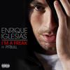 Enrique Iglesias / Pitbull - I'm A Freak (Explicit)