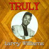 Larry Williams - Truly Larry Williams