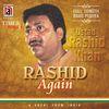 Ustad Rashid Khan - Rashid Again