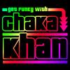 Chaka Khan - Get Funky with Chaka Khan (Live)