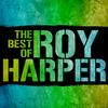 Roy Harper - The Best of Roy Harper