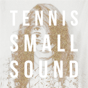 Tennis - Small Sound (EP)