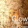 Glow - I Won't Let You Down