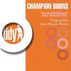 Champion Burns - Scratchism