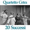 Quartetto Cetra - Quartetto Cetra : 20 successi