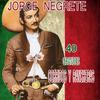 Jorge Negrete - 40 Grandes Corridos y Rancheras
