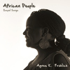 Agnes Kimathi-Fröhlich - African People, Gospel Songs