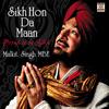 Malkit Singh - Sikh Hon Da Maan (Proud to Be Sikh)