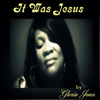 Gloria Jones - It Was Jesus