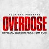 Tum Tum - Overdose (feat. Tum Tum)