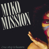 Miko Mission - One Step to Heaven