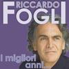 Riccardo Fogli - I Migliori Anni