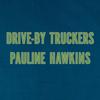 Drive-By Truckers - Pauline Hawkins