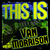 - This Is Van Morrison