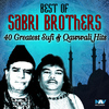 Sabri Brothers - Best of Sabri Brothers - 40 Greatest Sufi & Qawwali Hits