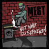 Mest - Not What You Expected