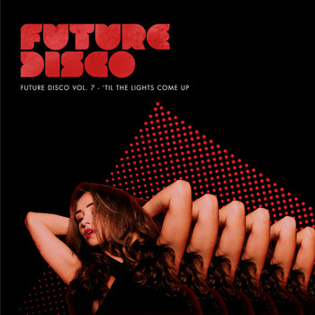 Future Disco - Future Disco, Vol. 7 - 'Til the Lights Come Up