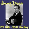 Jimmy Dean - PT 109