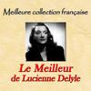 Lucienne Delyle - Meilleure collection française: Le meilleur de Lucienne Delyle