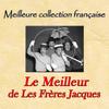 Les Frères Jacques - Meilleure collection française: Le Meilleur de Les Frères Jacques