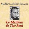 Tino Rossi - Meilleure collection française: le meilleur de Tino Rossi