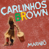 Carlinhos Brown - Marabô