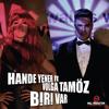 Hande Yener - Biri Var (feat. Volga Tamöz)