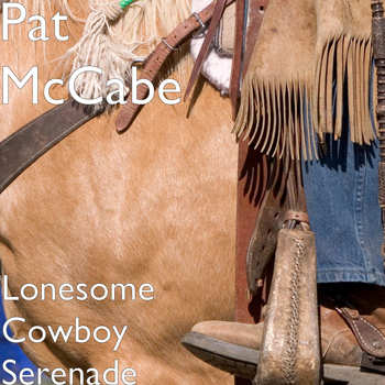 Pat McCabe - Lonesome Cowboy Serenade