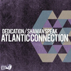 Atlantic Connection - Shaman Speak - Single