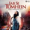 Udit Narayan - Jab Se Tumhein