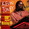 Kevin Toney - 110 Degrees and Rising