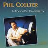 Phil Coulter - A Touch Of Tranquility