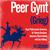- Grieg: Peer Gynt