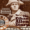 Bernard Herrmann - The Ethan Allen Story (Original Soundtrack) [1956]