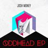 Josh Money - Oddhead EP